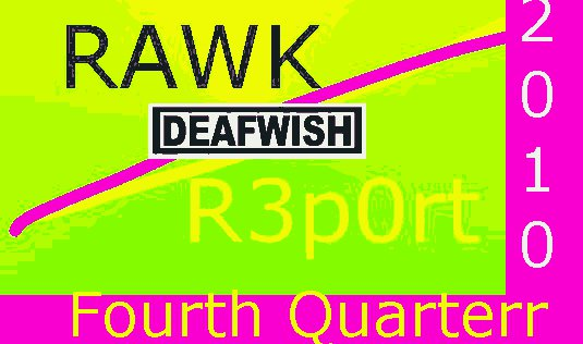 DEAFWISH – Q4 – Rawk Report*!