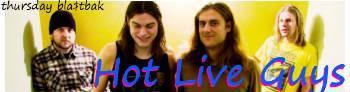 Thursday Bla$tBak :: Hot Live Guys