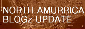 North Amurrican Blog Update I