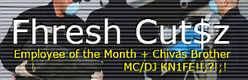 Fre$h Cut$z >> Employee of the Month & Chivas Brother drop new Rap ClassiCs