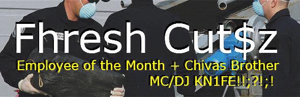 DEAFWISH FRESH CUTSZ - MC!DJ KNIFE - Employee of the Month - Chivas Brother - Live LouD D.i.Y. DEAF!!!