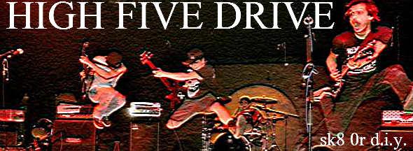 High Five Drive - Winnipeg Sk8 or D.I.Y. punk