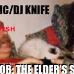 !MC/DJ KNIFE – SKYRIMJOB: THE ELDER'S SCROTUM – NORTHCOAST BEAT$ VOL. 1