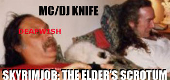 !MC/DJ KNIFE – SKYRIMJOB: THE ELDER'S SCROTUM – NORTHCOAST BEAT$ VOL. 1