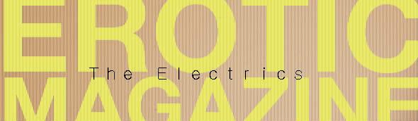 The Electrics - Erotic Magazine Vol 1 - DEAFWISH