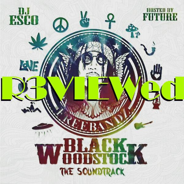 Future & DJ Esco - Black Woodstock: The Soundtrack - Review - DEAFWISH