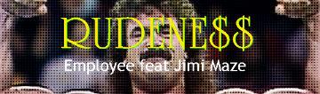 ! VIDEO(h) – Rudene$$ – Employee of the month feat Jimi Maze