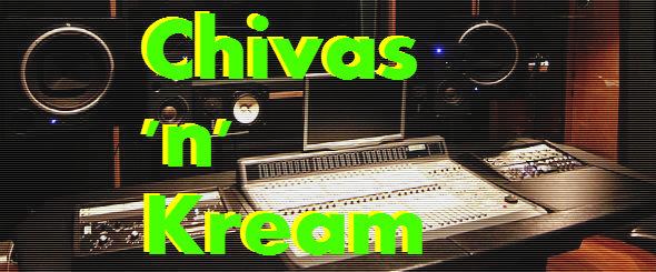 Chivas & Kream Studio Update 2 - DEAFWISH
