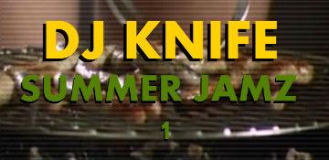 L!STEN: DJ KNIFE – Eviction Party Summer Jamz 1
