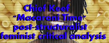 "Chief Keef ""Macaroni Time"":  a Post-structuralist Feminist Critical Analysis – DJ KNIFE"
