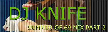 L!STEN: DJ KNIFE SUMMER MIX 69 Part II