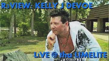 R3VIEW: Kelly J Devoe at the LimeLite – SHOW #1
