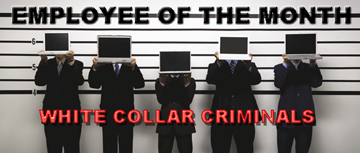 L!STEN: EMPLOYEE OF THE MONTH – WHITE COLLAR CRIMINALS