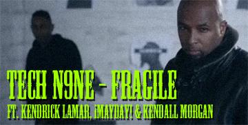 WATCH: Tech N9ne – Fragile (ft. Kendrick Lamar, ¡MAYDAY! & Kendall Morgan)