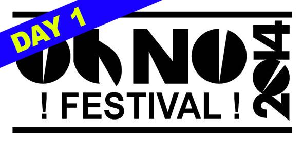 Oh No Festival 2014 - Day 1 Recap