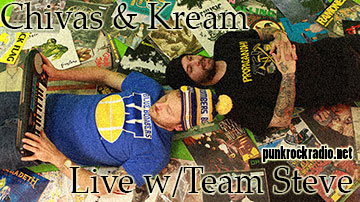 L!STEN: Chivas'n'Kream on Team Steve @ PunkRockRadio.net