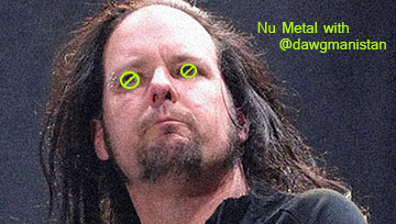 Jonathan Davis from Korn – A Fatter, More-Depressed Version of Adam Duritz from Counting Crows