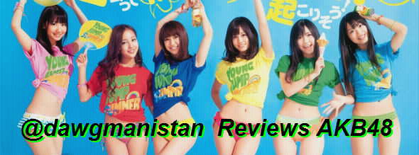 @dawgmanistan reviews AKB48