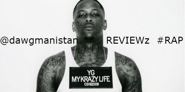 @dawgmanistan Reviews - YG - My Krazy Life