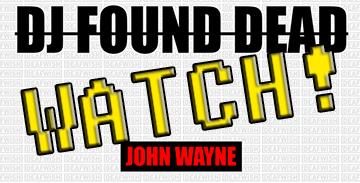 WATCH! DJ Found Dead – John Wayne – OFFICIAL Video