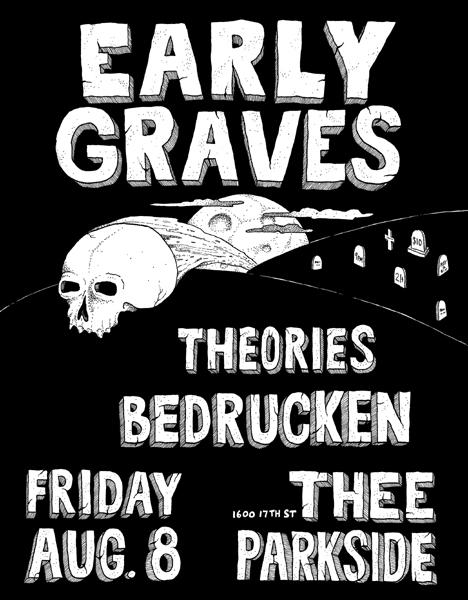 Early Graves, Theories, Bedrucken – 08-08-2014 @ Thee Parkside, #SF