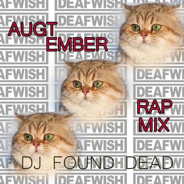 AugTember Rap Mix – DJ Found Dead #listen