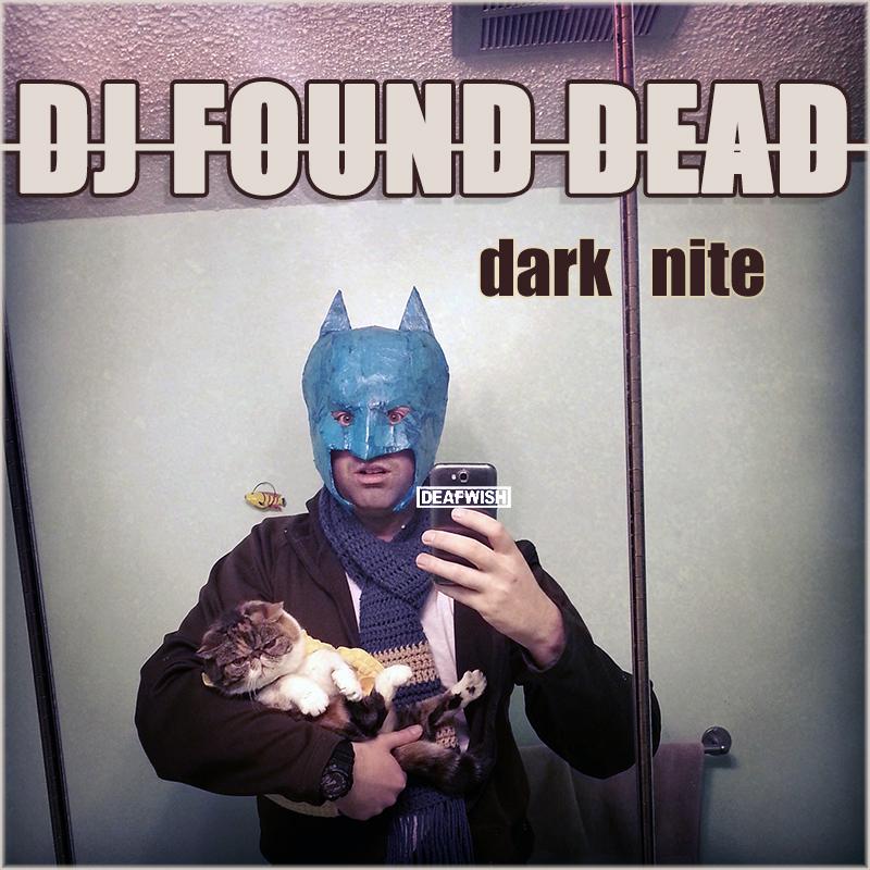 DJ Found Dead – Dark Nite #listen