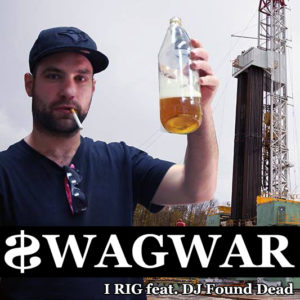 SWAGWAR – I Rig feat. DJ Found Dead #listen