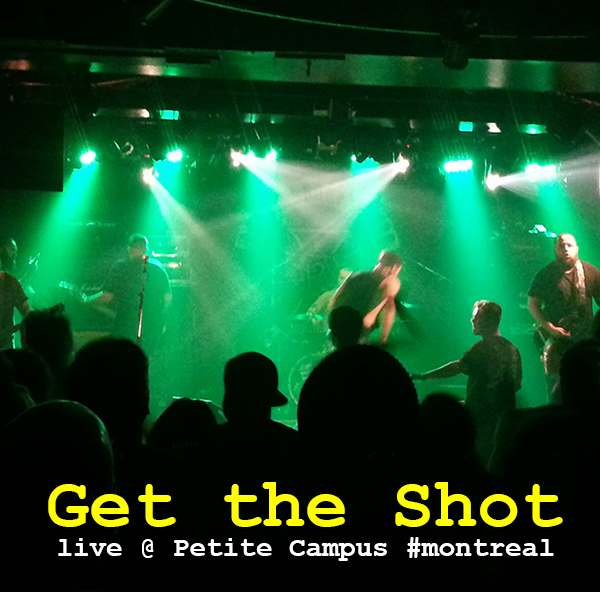 LIVE: Get the Shot @ Petit Campus #quebec #hardcore