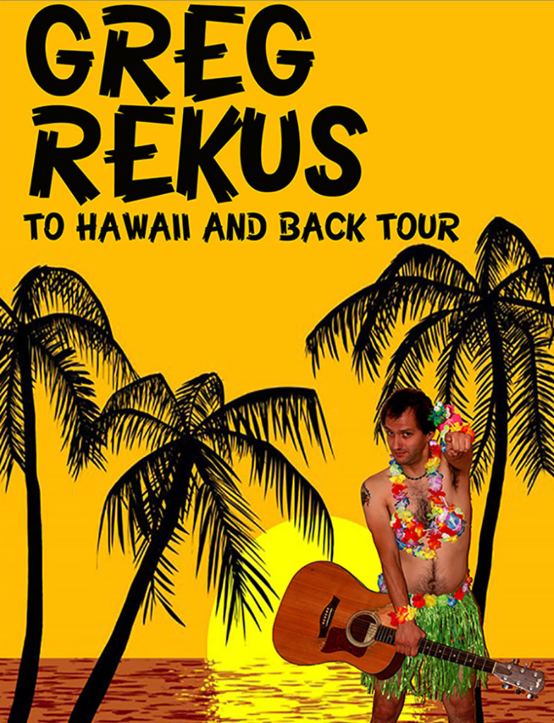 Greg Rekus – Hawaii and Back Tour 2015