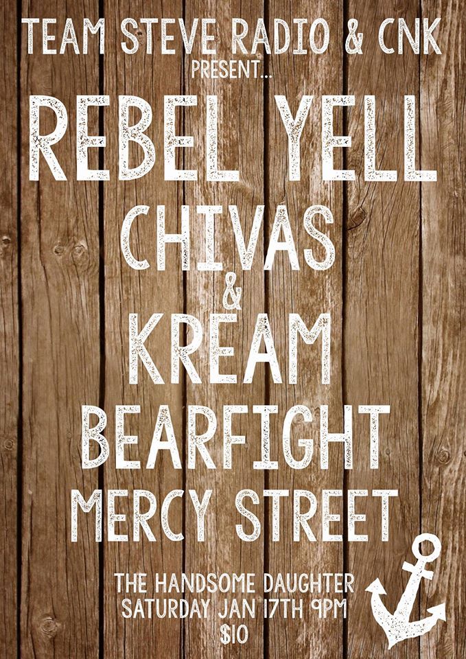 01.17.2015 – Rebel Yell, Chivas & Kream, Bear Fight & Mercy Street – Handsome Daughter #winnipeg