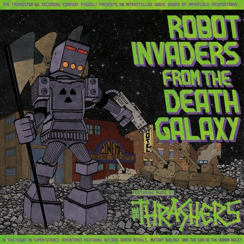 The Thrashers – Robot Invaders From The Death Galaxy #listen