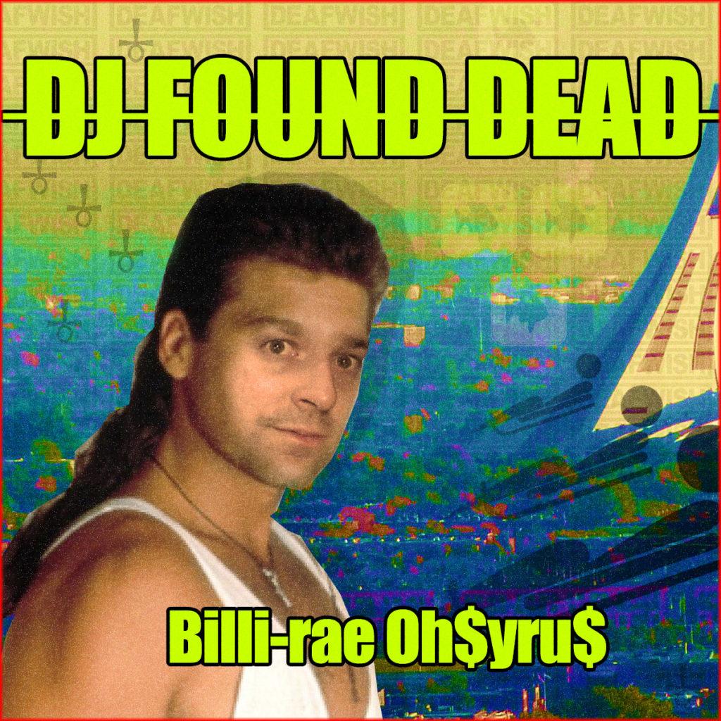 DJ Found Dead – Billi?-?rae O?$?yru$ #listen #rap