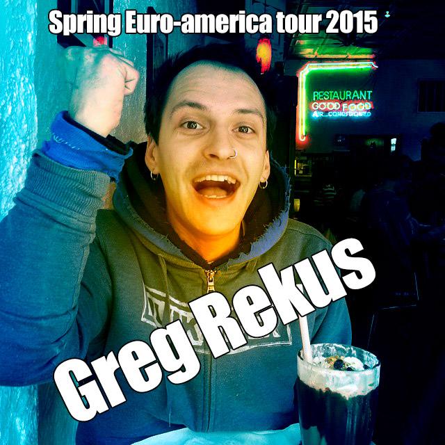 Greg Rekus – Spring Euro-american Tour 2015