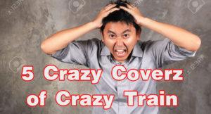 5 Crazy Covers of Ozzy Osbourne's Crazy Train