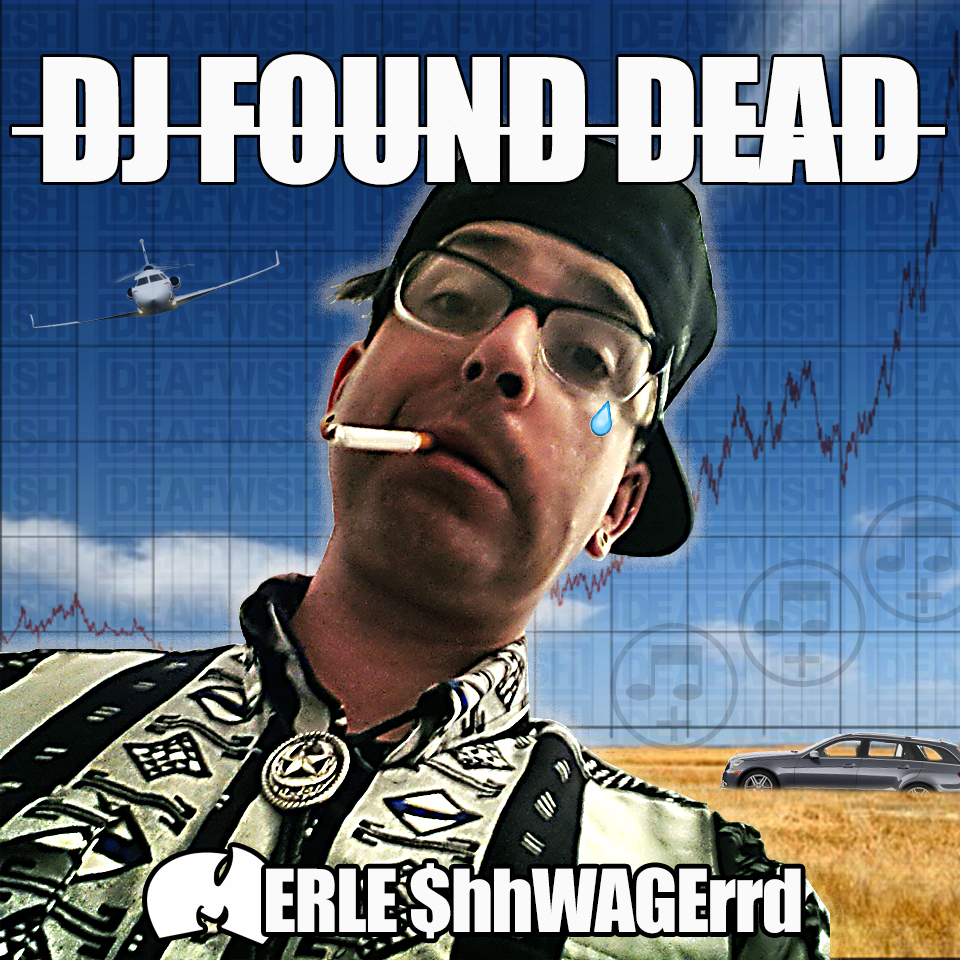 DJ Found Dead – Merle ShhWAGErrd #mixtape