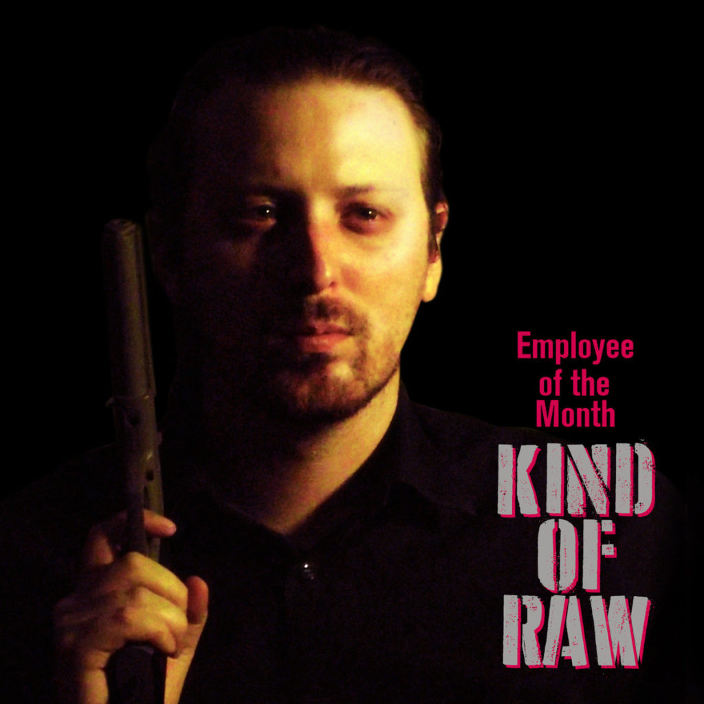 Employee of the Month – Kind of Raw #listen #mixtape