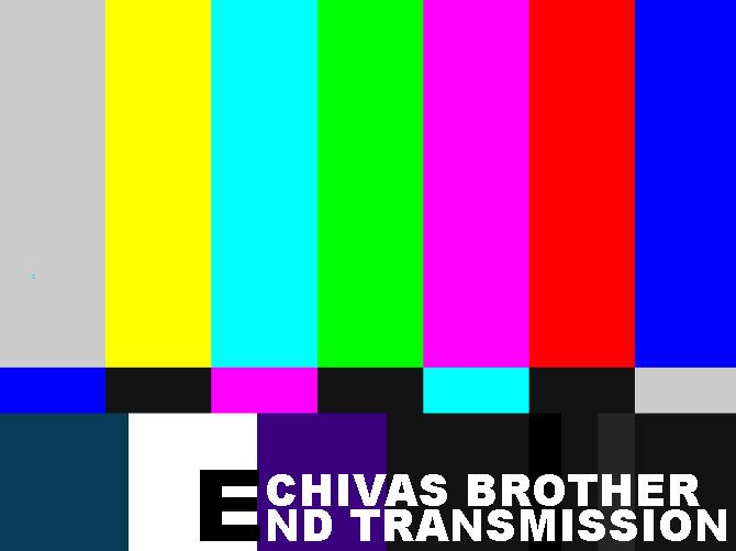 #LISTEN: Chivas Brother – End Transmission