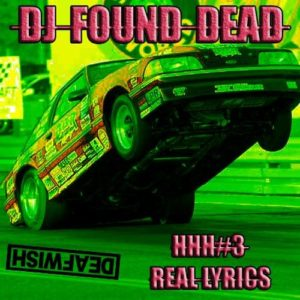 Hot New Hip Hop #3 – Real Lyrics // Drag Race @djfounddead #mix